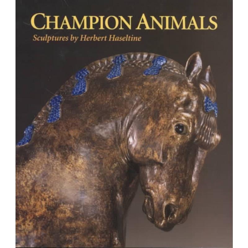Champion Animals: Sculptures by Herbert Haseltine