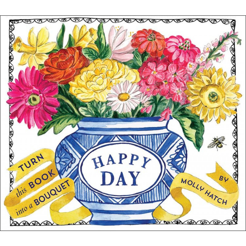 Happy Day: A Bouquet in a Book