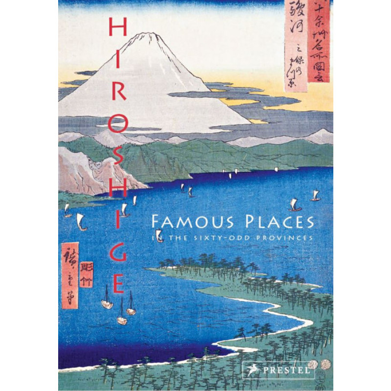 Hiroshige: Famous Places in the Sixty-Odd Provinces