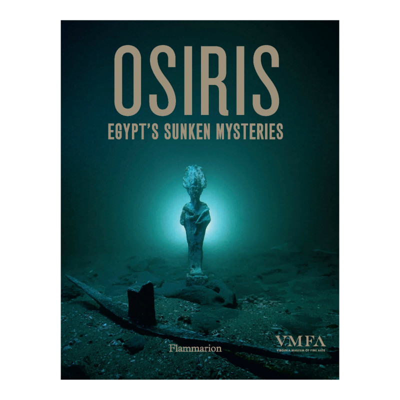 *Osiris: Egypt's Sunken Mysteries Exhibition Catalog