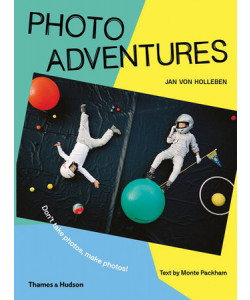 Photo Adventures: How to Bend Reality with Photography