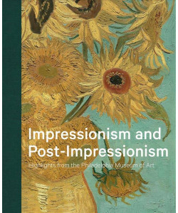 Impressionism and Post-Impressionism: Highlights from the Philadelphia Museum of