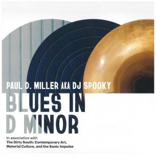 Paul D. Miller AKA DJ Spooky Blues in D Minor Vinyl
