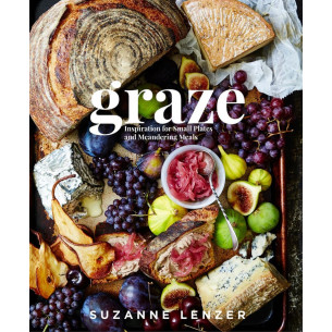 Graze: Inspiration for Small Plates and Meandering Meals